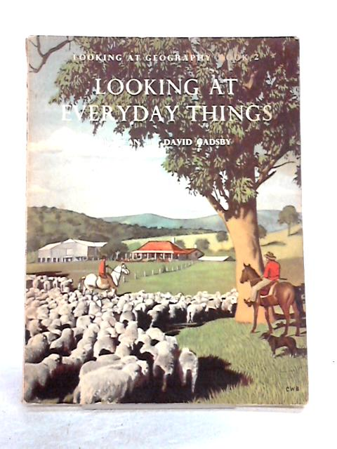 Looking at Everyday Things by Jean and David Gadsby