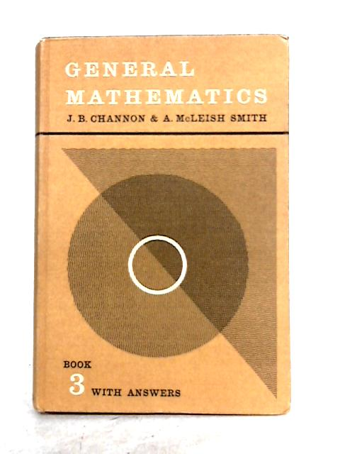 General Mathematics: Book III by Channon and Smith