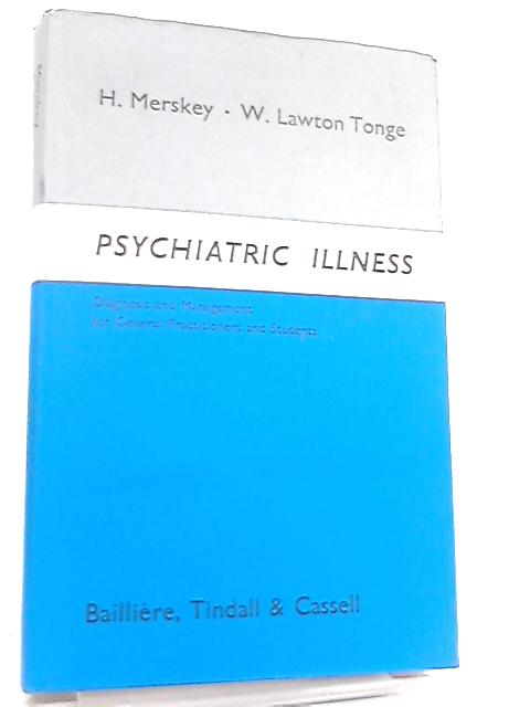 Psychiatric Illness by H. Merskey & W. Lawton Tonge