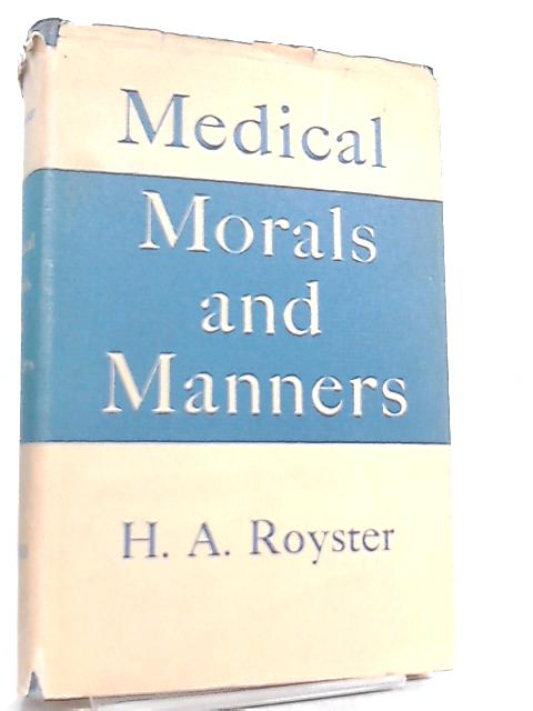 Medical Morals and Manners by Hubert Ashley Royster
