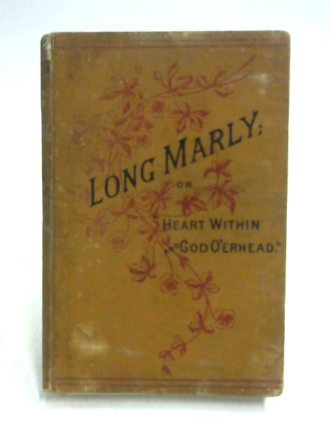 Long Marly or Heart Within and God O'erhead by Emily Larter