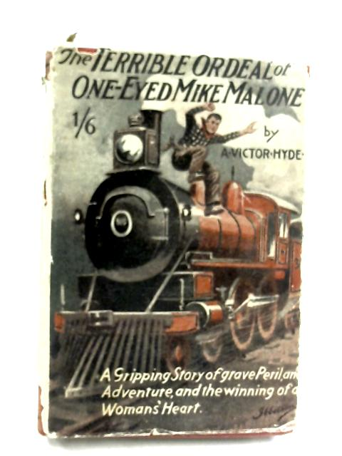 The Terrible Ordeal Of One-Eyed Mike Malone by A. Victor Hyde