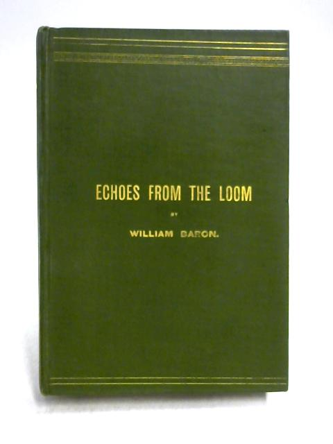 Echoes from the Loom: A Collection of Poems by William Baron