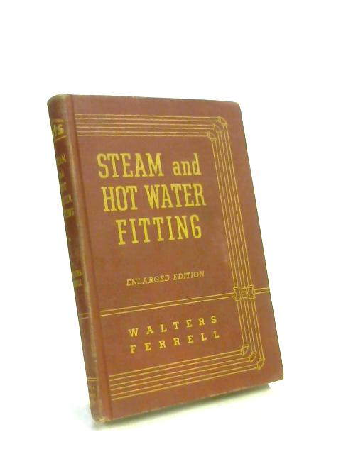 Steam and Hot Water Fitting by William T. Walters