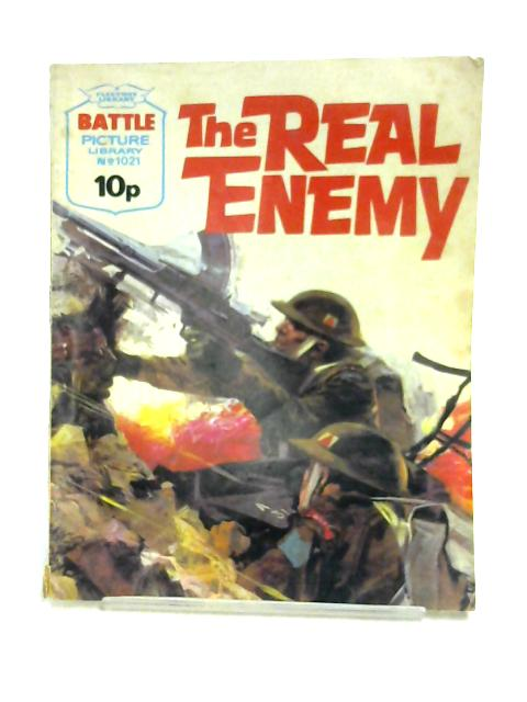 The Real Enemy (Battle Picture Library No 1021) by Unknown