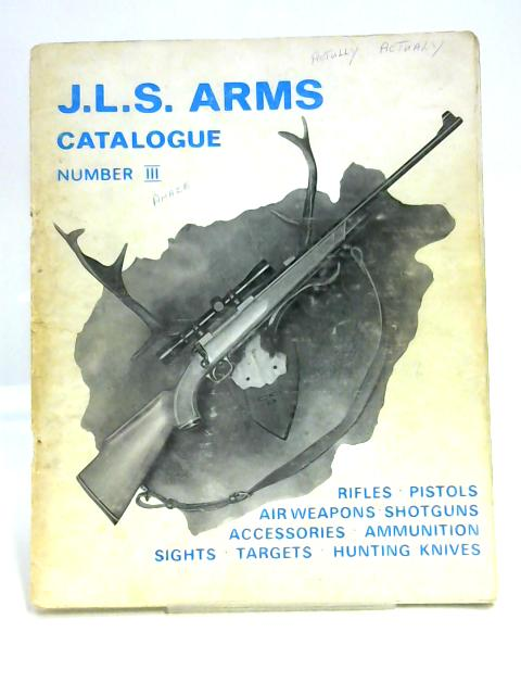 J.L.S. Arms Catalogue Number III by Various