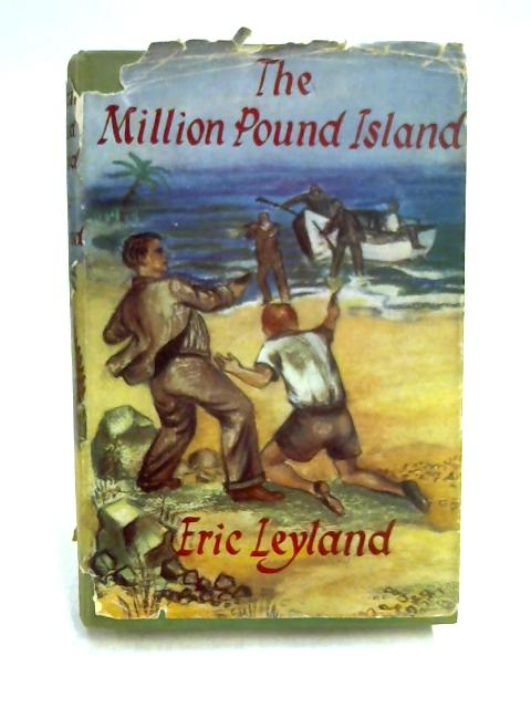 The Million Pound Island by Eric Arthur Leyland