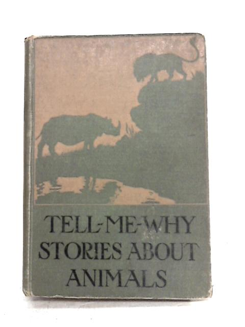 Tell-Me-Why Stories About Animals by C.H. Claudy