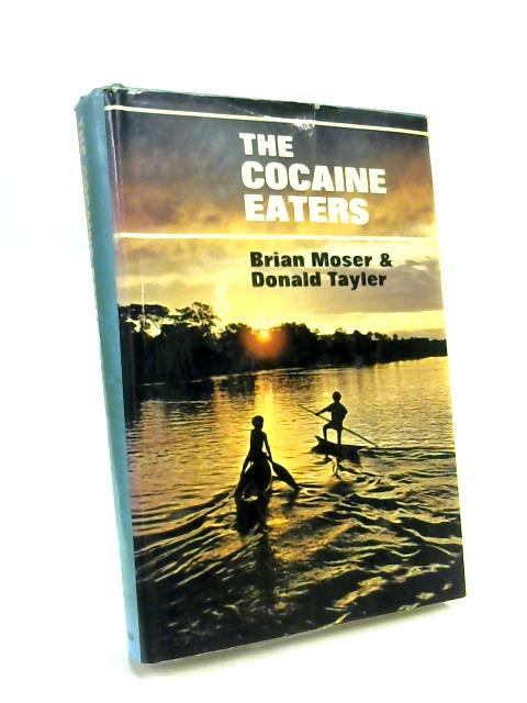 The Cocaine Eaters by Brian Moser