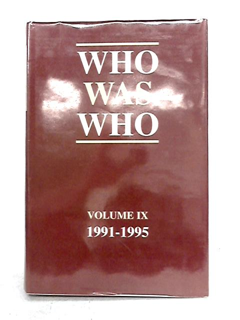 Who Was Who 1991-1995 Volume IX by Anon