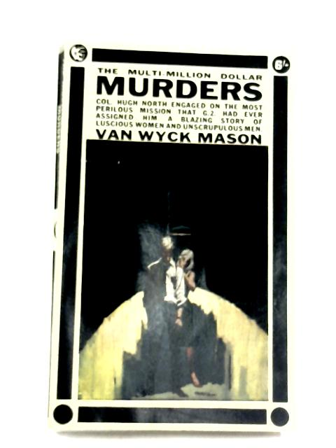 The Multi-Million Dollar Murders by F. Van Wyck Mason