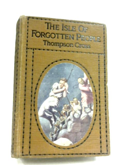 The Isle of Forgotten People by Thompson Cross