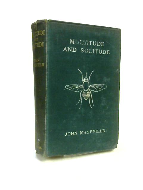 Multitude and Solitude by John Masefield