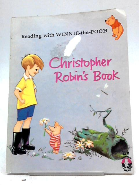 Reading With Winnie The Pooh- Christopher Robin's Book by Rosemary Garland
