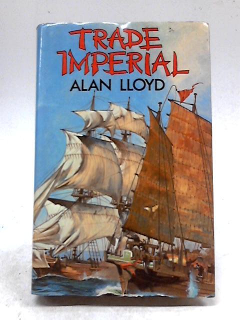 Trade Imperial by Alan Lloyd