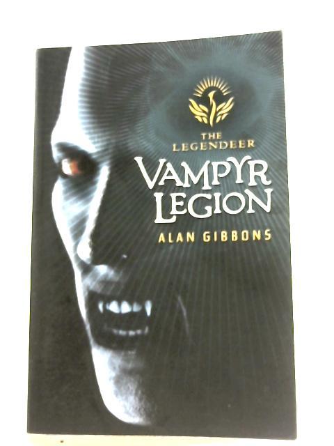 Vampyr Legion (The Legendeer) by Alan Gibbons