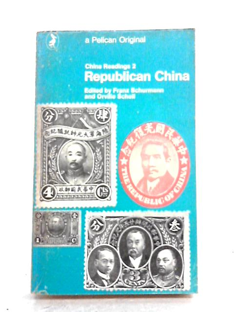 China Readings 2: Republican China by Schurmann and Schell