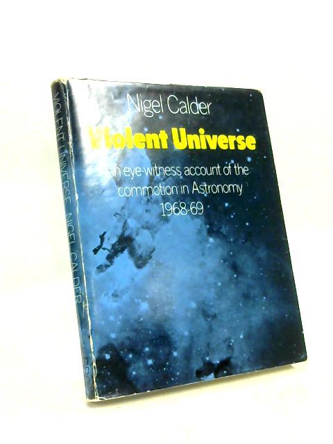 Violent Universe by Nigel Calder