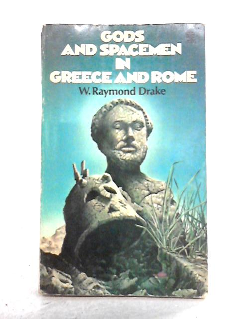 Gods and Spacemen in Greece and Rome By Walter Raymond Drake