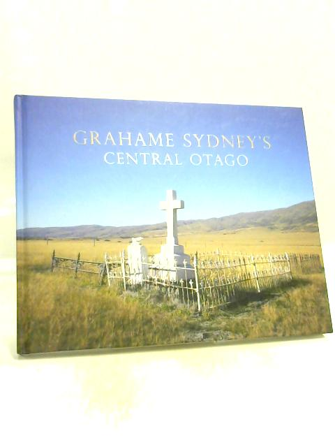 Grahame Sydney's Central Otago by Grahame Sydney