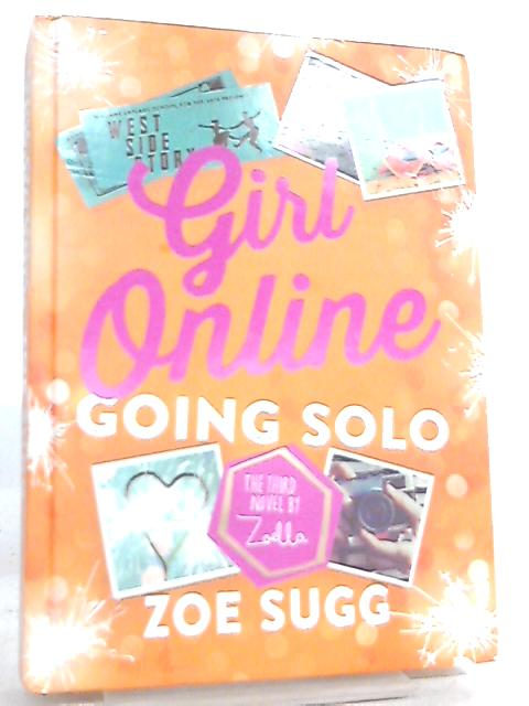 Girl Online, Going Solo by Zoe Sugg (Zoella)