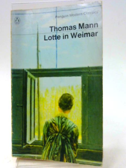 Lotte in Weimar (Modern classics) by Mann, Thomas