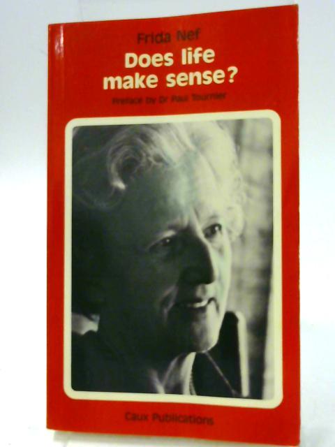 Does Life Make Sense? by Nef, Frida