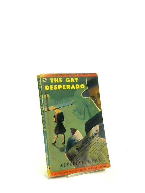The Gay Desperado: A Norman Conquest Mystery by Berkeley Gray
