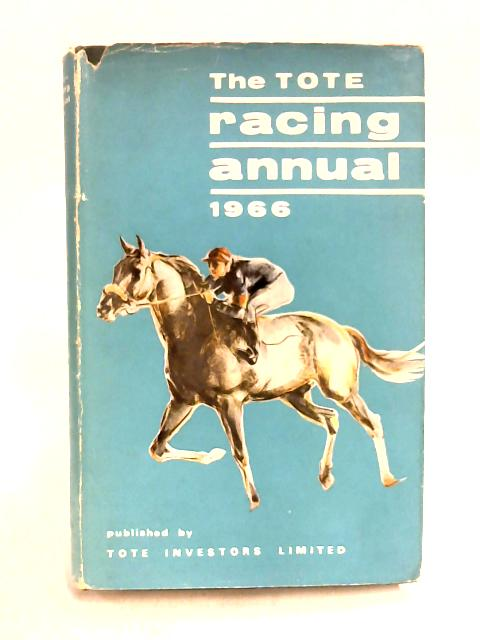 The Tote Racing Annual 1966 by Unknown