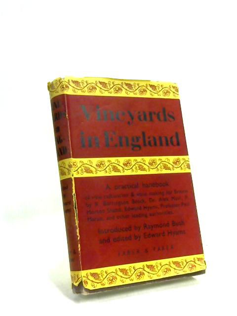 Vineyards in England: A practical handbook for the restoration of vine cultivation and wine making to southern Britain by Edward Hyams