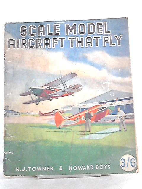 Scale Model Aircraft That Fly by H. J. Towner