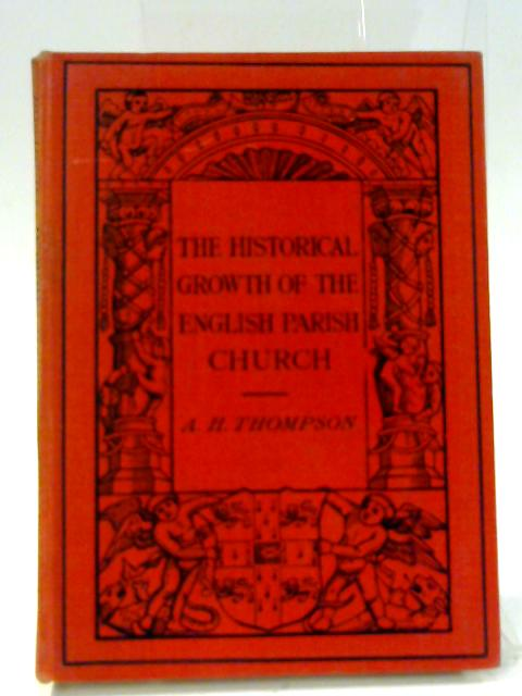 The Historical Growth of the English Parish Church By Ah thompson