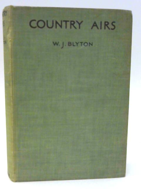 Country Airs By W. J. Blyton