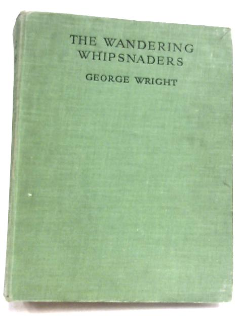The Wandering Whipsnaders by George Wright