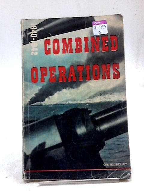 Combined Operations 1940-1942 by H.M.S.O.