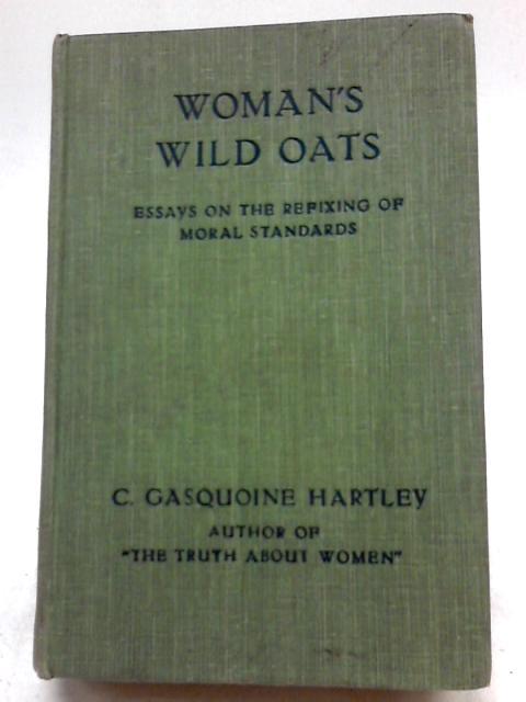 Women's Wild Oats by C. Gasquoine Hartley