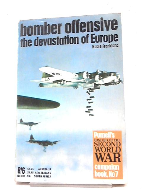 Bomber Offensive. The Devastation of Europe. by Frankland N