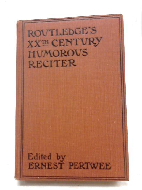 Twentieth-Century Humorous Prose Reciter By Ernest Pertwee