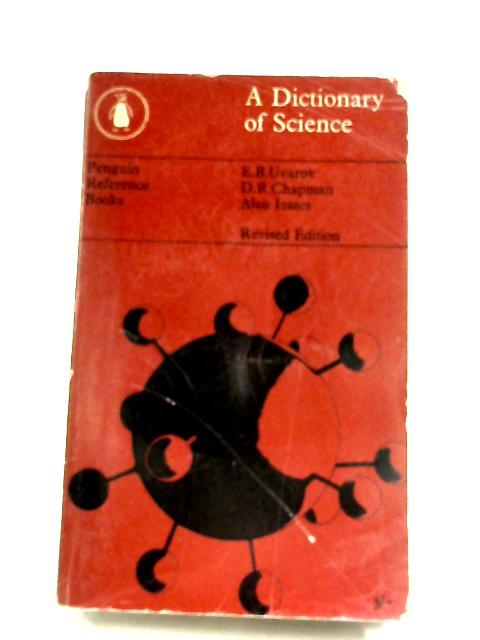 A Dictionary of Science by E. B. Uvarov et al