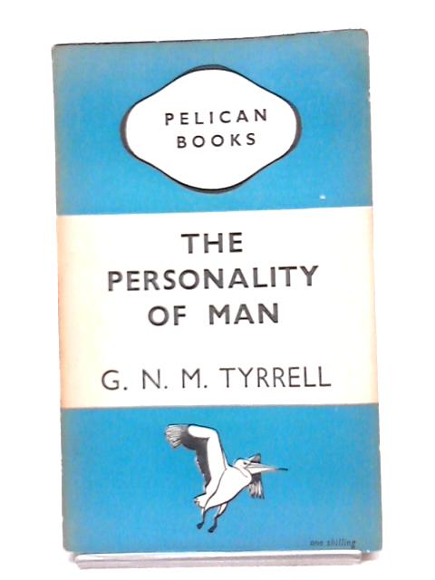 The Personalit of Man by G. N. M. Tyrell