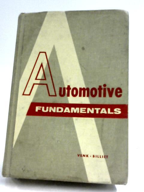 Automotive Fundamentals by E. A. Venk & W. E. Billiet
