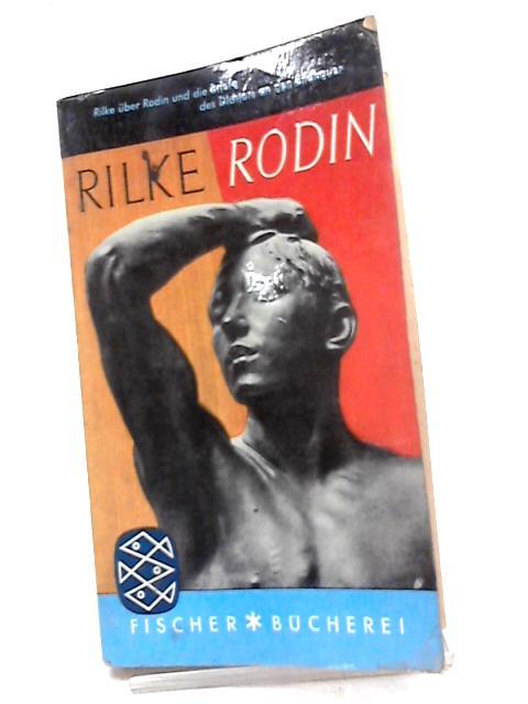 Rodin by Rilke Rainer Maria und Oswalt von Nostitz