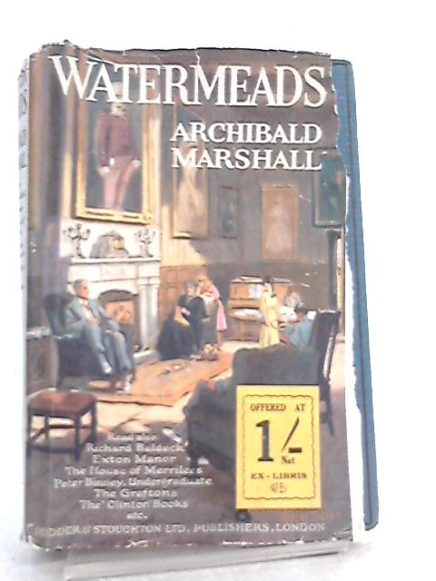 Watermeads By Archibald Marshall