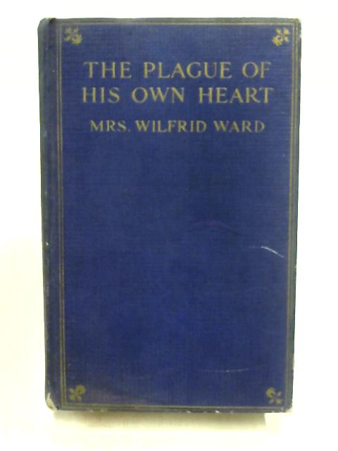 The Plague of his Own Heart By Mrs W. Ward