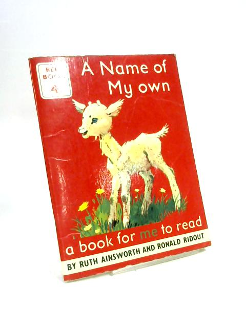A Name Of My Own - Red Book 4 by Ruth Ainsworth and Ronald Ridout