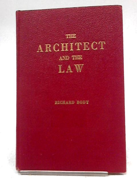 The Architect and the Law, etc by Richard Frank Stewart Body