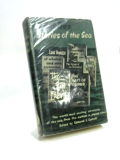 Great True Stories of the Sea By Edmund Victor Corbett