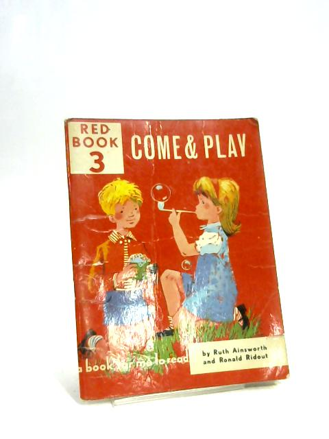 Come & Play Red Book 3 by Ruth Ainsworth and Ronald Ridout