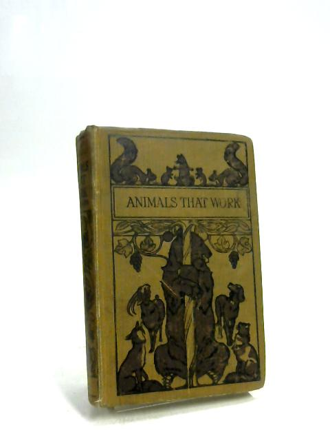 Animals That Work or, Beasts of Business by Ascott R. Hope