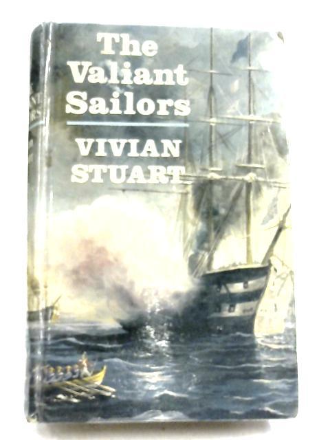 The Valiant Sailors By Vivian Stuart